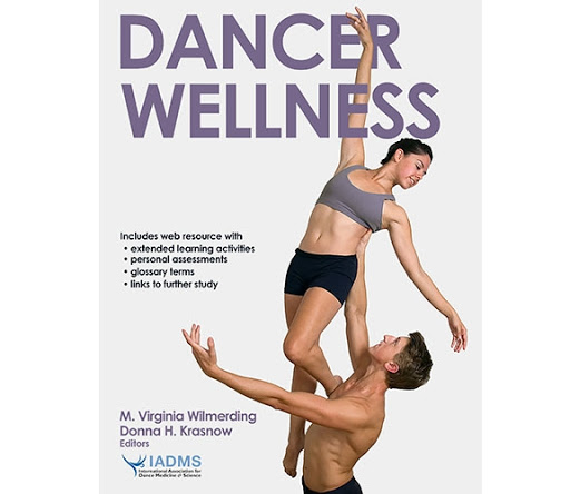 Recommended Reading: Dancer Wellness by M. Virginia Wilmerding and Donna H. Krasnow, IADMS